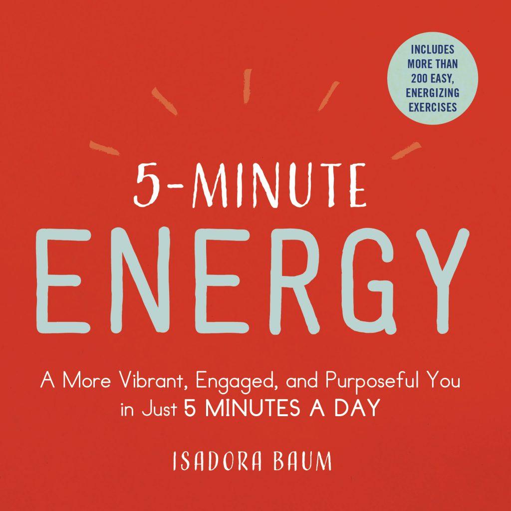 5 Minute Energy | Isadora Baum